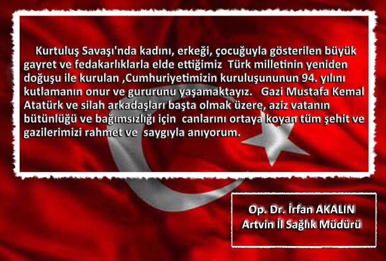29 Ekim  Cumhuriyet Bayramı Münasebetiyle Artvin İl Sağlık Müdürümüz Op. Dr. İrfan AKALIN Mesaj Yayımladı